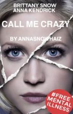 Call Me Crazy (A Bechloe Fanfiction) by bechloemygreys