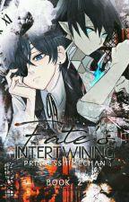 Fate's Intertwining (Book 2) by Princesshimechan
