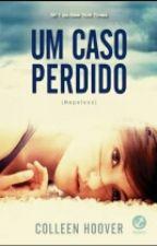 Um Caso Perdido by pallomademiranda
