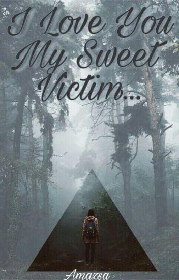 I Love You My Sweet Victim // Masky Love Story // ✔[ W Trakcie Poprawek ]