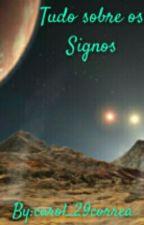 Tudo Sobre os Signos by carol_29correa