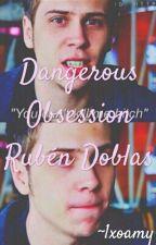 Dangerous Obsession    Rubén Doblas by 1xoamy
