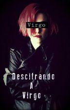 Descifrando a Virgo (Zodíaco) by Vilokya