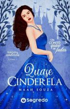 Quase Cinderela (LIVRO 1) by Maenaah