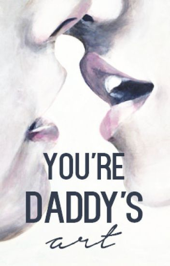 You're Daddy's Art [Larry Stylinson]