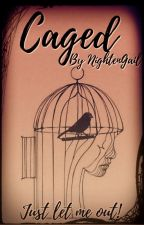 Caged by Nightengail