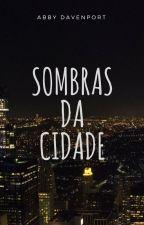 Sombras da Cidade by bbelikova