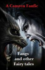 Fangs and other Fairy tales (A Camren Fanfic) by Nefrenity