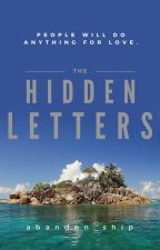 The Hidden Letters {COMPLETE} by abandon_ship