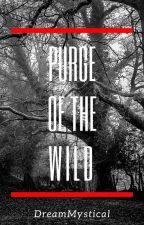 Purge of the Wild by xX_Dream_Mystical_Xx