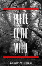 The Endless Purge Of The Wild by xX_Dream_Mystical_Xx