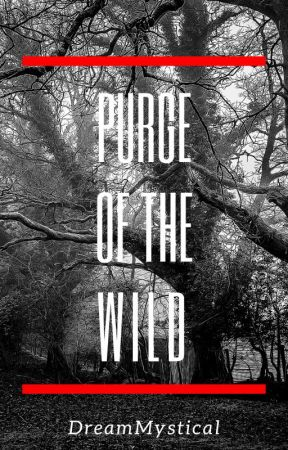 Purge of the Wild by xX_Dream_Mystical_Xx