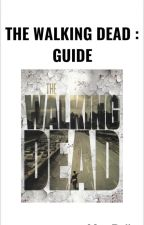 The Walking Dead : Guide by Maexdallas