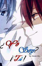 ¿Yo Soy...? ¡Tú!© [Yaoi/BL] {Próximamente} by Natsuki-Miu
