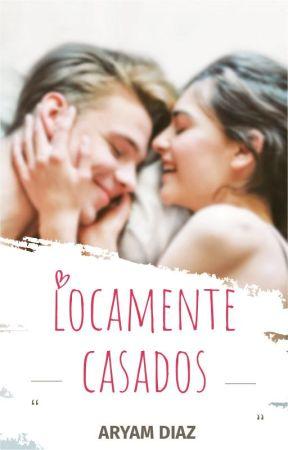 LOCAMENTE CASADOS by SoyAryam