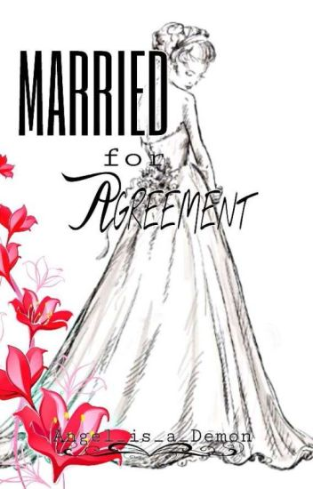 Married for Agreement