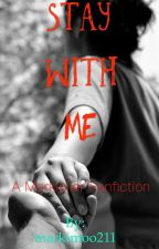 (Completed)Stay With Me - A Markiplier Fanfiction by LeafyisBaee