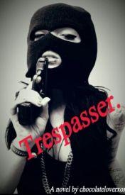 Trespasser by Writers_blockXD