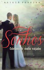 Sonhos: coletânea de contos variados by ArielaPereira