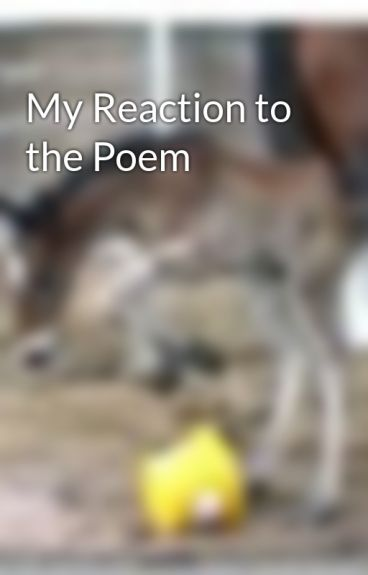 My Reaction to the Poem by WattMadchen1