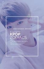 Kpop Zodiacs (Türkçe) by lehndah