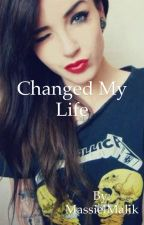 Changed My Life(Sequel to Same As Before)[COMPLETED] by MassielMalik