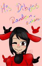 Mis Dibujos Random ★ by _Shxrtie_