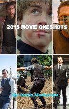 2015 Movie Oneshots by Banshangel_salvadore