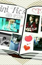 Mini Fic's (KaiSoo, HunHan, ChanBaek, ChenMin, SuLay y TaoRis) by 12K_exo
