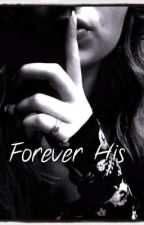 Forever His by NeverxGivexIn