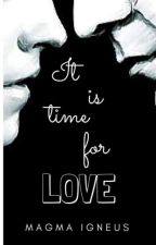 It is time for love by Magma_Igneus