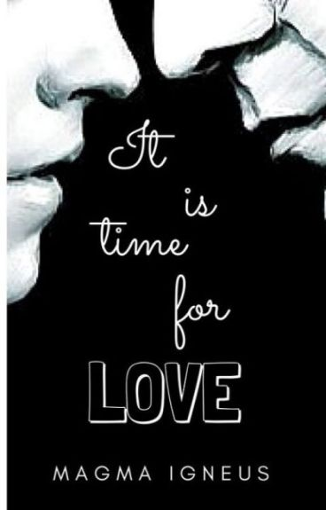 It is time for love