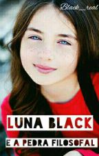 Luna Black E A Pedra Filosofal  by Black_real