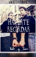Hacerte Recordar [Wigetta Fanfic] [EN EDICIÓN] by Vale_y_Sam
