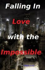 Falling In Love with the Impossible (GirlxGirl) ON HOLD by Albaluz