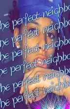 the perfect neighbor(a malak Watson fan fanatic) by galaxygurl02624