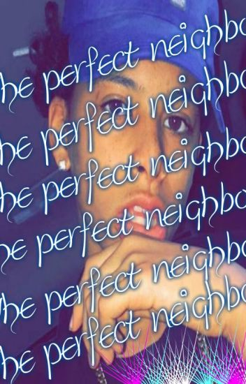 the perfect neighbor(a malak Watson fan fanatic)