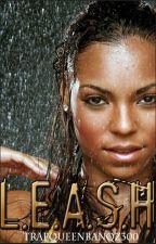 L.E.A.S.H by TrapQueenBanqz300