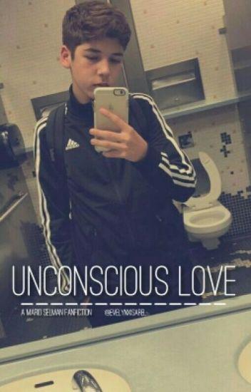 UNCONSCIOUS LOVE//Mario Selman