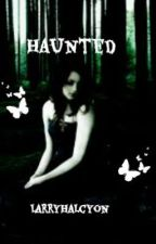 Haunted ((Horror One Direction)) **DISCONTINUED READ A/N** by LarryHalcyon