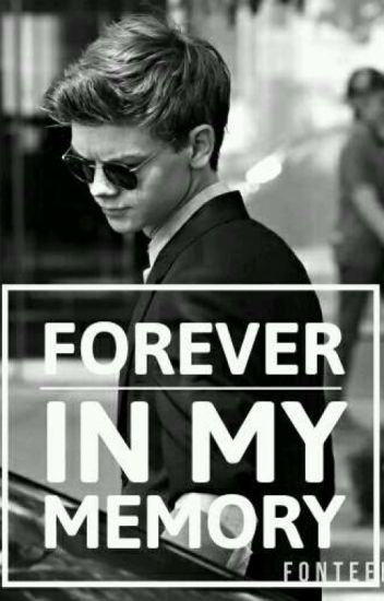 Forever In My Memory (Thomas Sangster Y Tú)