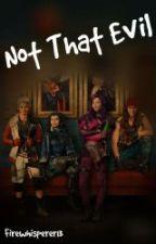 Not That Evil by Firewhisperer13