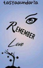 Remember Love by tasyaaundari