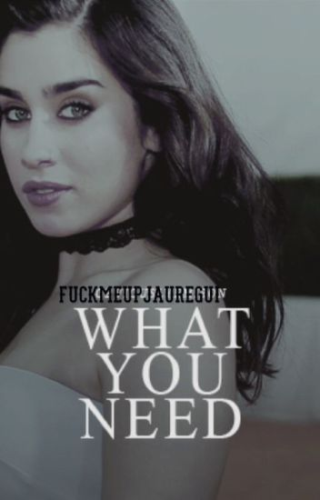 What You Need (Lauren/You)
