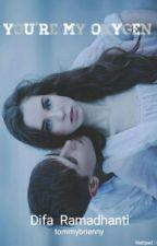 You're My Oxygen  by tommybrienny