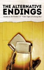 The Alternative Endings of a Dying Boy by realKalValdez