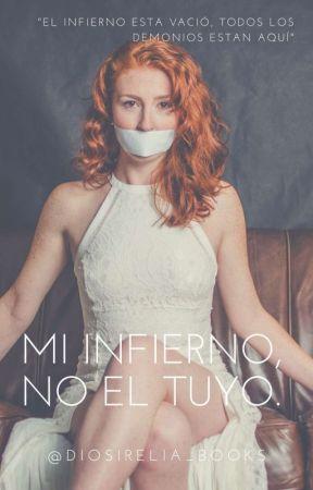 Mi Infierno , No El Tuyo by Diosibieber