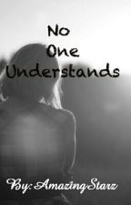 No One Understands  by AmazingStarz