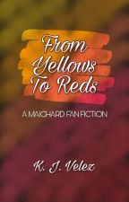 From Yellows To Reds by KatieJVelez