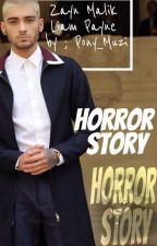 Horror Story ✔ Ziam ⚣ by Pony_Muzi